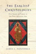 The Earliest Christologies Paperback