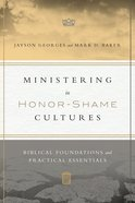 Ministering in Honor-Shame Cultures Paperback