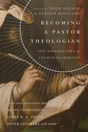 Becoming a Pastor Theologian Paperback