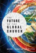 The Future of the Global Church Hardback