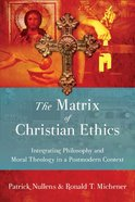 The Matrix of Christian Ethics Paperback