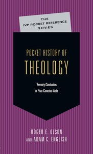 Pocket History of Theology (Ivp Pocket Reference Series)