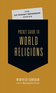 Pocket Guide to World Religions (Ivp Pocket Reference Series)