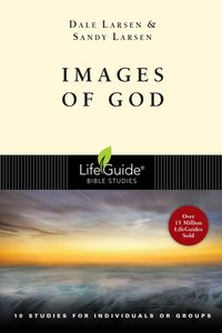 Images of God (Lifeguide Bible Study Series)