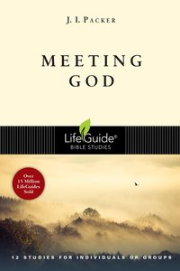 Meeting God (Lifeguide Bible Study Series)