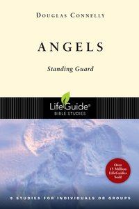 Angels (Lifeguide Bible Study Series)