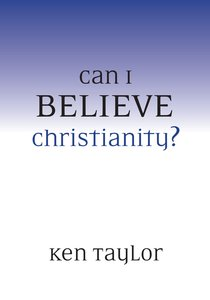 Can I Believe Christianity?