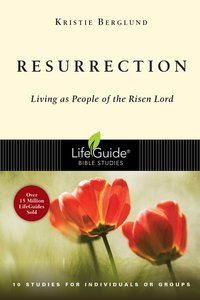 Resurrection (Lifeguide Bible Study Series)