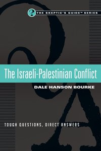The Israeli-Palestinian Conflict: Tough Questions, Direct Answers
