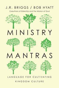 Ministry Mantras: Language For Cultivating Kingdom Culture