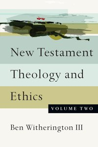 New Testament Theology and Ethics (Vol 2)