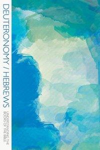 Deuteronomy/Hebrews (Understanding The Books Of The Bible Series)