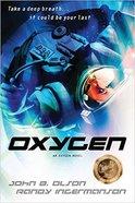 Oxygen (#01 in Oxygen Series) Paperback