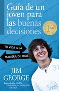 Guia De Un Joven Para Las Buenas Decisiones (A Young Man's Guide To Making The Right Choices) Paperback