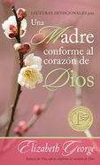 Lecturas Devocionales Para Una Madre Conforme Al Corazon De Dios (A Mom After God's Own Heart Devotional) Paperback