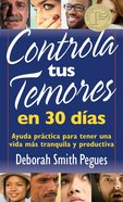 Controla Tus Temores En 30 Dias (30 Days To Taming Your Fears) Paperback