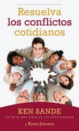 Resuelva Los Conflictos Cotidianos (Resolving Everyday Conflict) Paperback