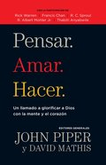 Pensar. Amar. Hacer. (Thinking. Loving. Doing.)
