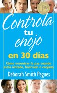 Controla Tu Enojo En 30 Dias (Control Your Anger In 30 Days) Paperback