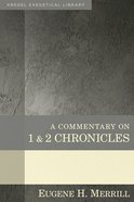 A Commentary on 1 & 2 Chronicles (Kregel Exegetical Library Series) Hardback