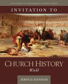 Invitation to Church History: World Hardback