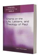 Charts on the Life, Letters, and Theology of Paul (Kregel Charts Of The Bible And Theology Series) Paperback