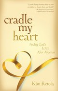 Cradle My Heart Paperback