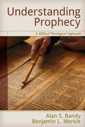 Understanding Prophecy: A Biblical-Theological Approach Paperback