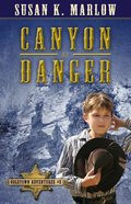 Canyon of Danger (#01 in Coldtown Adventures Series)