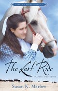 The Last Ride (#03 in Circle C Milestones Series) Paperback