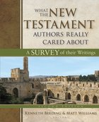 What the New Testament Authors Really Cared About (2nd Edition) Hardback