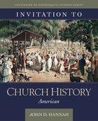 Invitation to Church History: American Hardback
