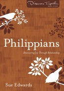 Philippians (Discover Together Bible Study Series)