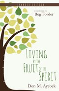 Living By the Fruit of the Spirit, Expanded Edition eBook