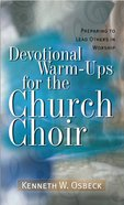 Devotional Warm-Ups For the Church Choir (2nd Edition) Paperback