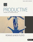 Productive Finding Joy in What We Do (Leader Kit) (Bible Studies For Life Series)