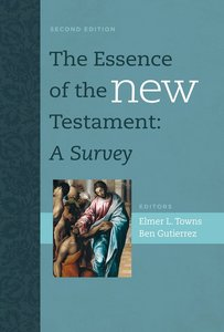 The Essence of the New Testament: A Survey (2nd Edition)