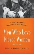 Men Who Love Fierce Women Paperback