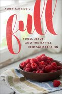 Full: Food, Jesus, and the Battle For Satisfaction Paperback