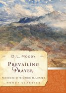 Prevailing Prayer (Moody Classic Series) eBook