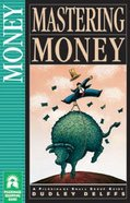 Mastering Money (Pilgrimage Small Group Guide Series) Paperback