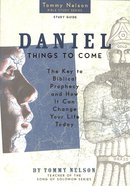 Daniel: Things to Come (Study Guide)