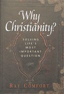 Booklet: Why Christianity?: Solving Life's Most Important Question