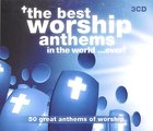 Best Worship Anthems in the World...Ever Triple CD