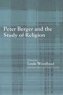 Peter Berger and the Study of Religion Paperback