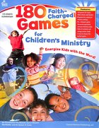 180 Faith-Charged Games For Children's Ministry (Elementary)
