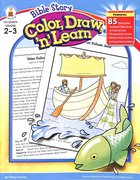 Bible Story Color, Draw 'N' Learn Paperback