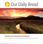 Hymns of Prayer and Promise (2 CDS) (Our Daily Bread Series)