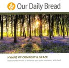 Hymns of Comfort and Grace (2 CDS) (Our Daily Bread Series) CD