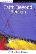 Faith Beyond Reason Paperback